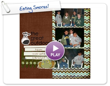 Click to play this Smilebox scrap pages: Eating Smores!