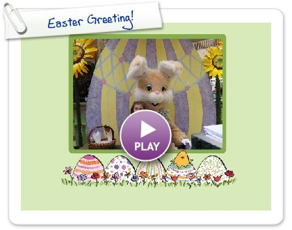 Click to play this Smilebox greeting: Easter Greeting!