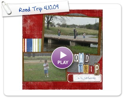 Click to play this Smilebox scrapbook: Road Trip 4.10.09