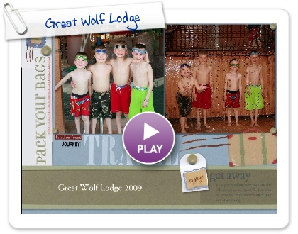 Click to play this Smilebox scrapbook: Great Wolf Lodge