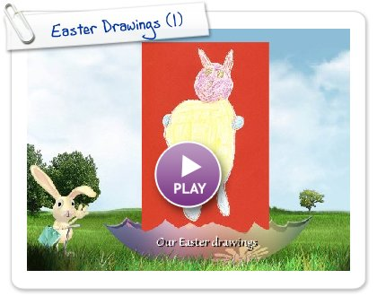 Click to play this Smilebox slideshow: Easter Drawings