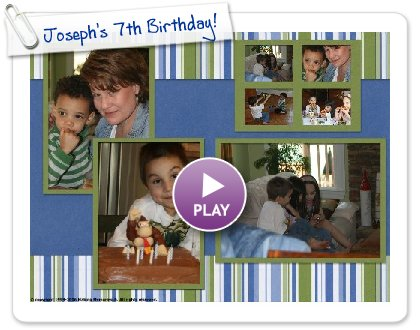 Click to play this Smilebox scrapbook: Joseph's 7th Birthday!