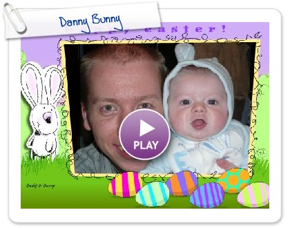 Click to play this Smilebox greeting: Danny Bunny