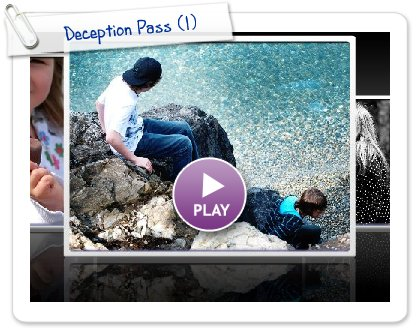 Click to play this Smilebox slideshow: Deception Pass