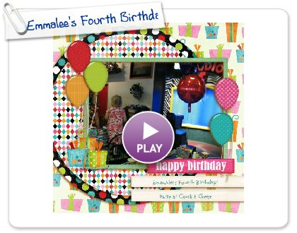 Click to play this Smilebox scrapbook: Emmalee's Fourth Birthda