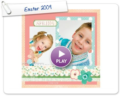 Click to play this Smilebox scrapbook: Easter 2009