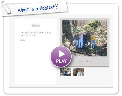 Click to play this Smilebox postcard: What is a Habitat?
