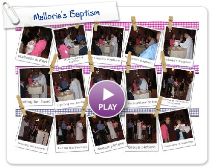 Click to play this Smilebox postcard: Mallorie's Baptism