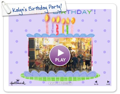 Click to play this Smilebox slideshow: Kalyn's Birthday Party!