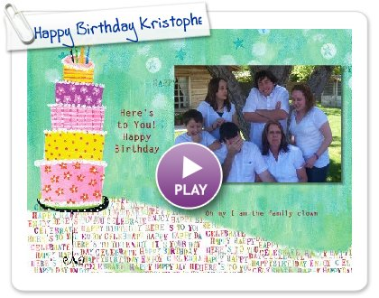 Click to play this Smilebox slideshow: Happy Birthday Kristophe