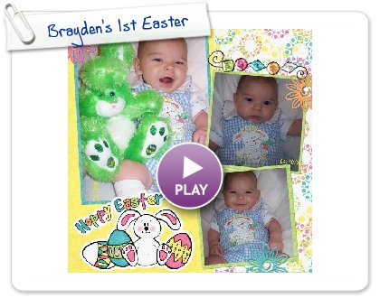 Click to play this Smilebox scrapbook: Brayden's 1st Easter
