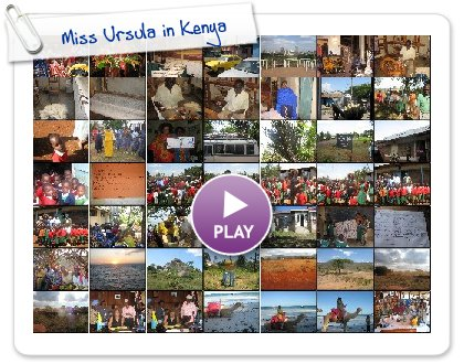 Click to play this Smilebox slideshow: Miss Ursula in Kenya