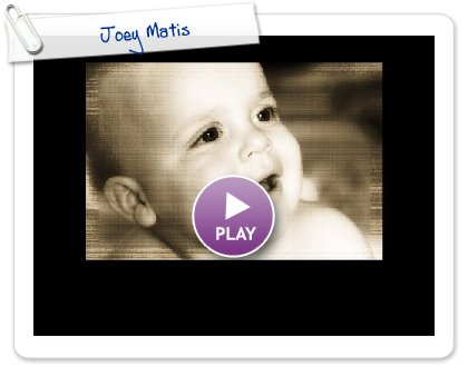 Click to play this Smilebox slideshow: Joey Matis