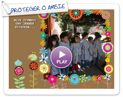 Click to play this Smilebox slideshow: PROTEGER O AMBIENTE