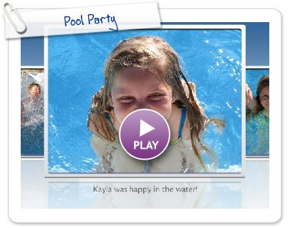 Click to play this Smilebox slideshow: Pool Party