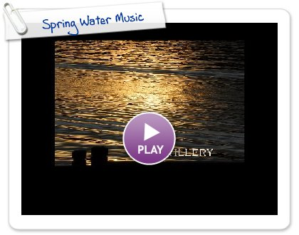 Click to play this Smilebox slideshow: Spring Water Music