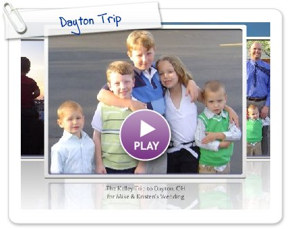 Click to play this Smilebox slideshow: Dayton Trip