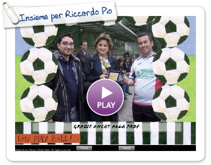 Click to play this Smilebox slideshow: Insieme per Riccardo Pio