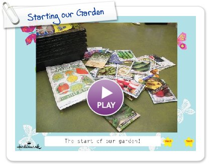 Click to play this Smilebox slideshow: Starting our Garden
