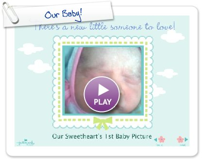 Click to play this Smilebox slideshow: Our Baby!