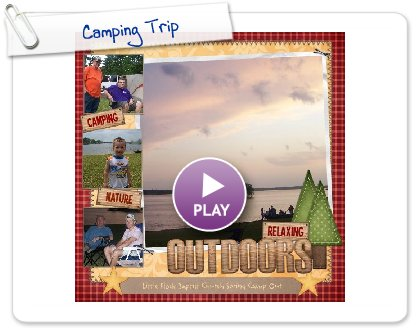 Click to play this Smilebox scrapbook: Camping Trip