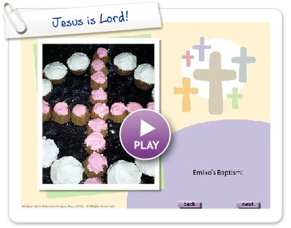 Click to play this Smilebox slideshow: Jesus is Lord!