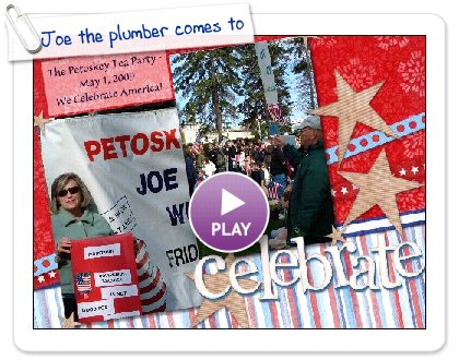 Click to play this Smilebox scrapbook: Joe the plumber comes to our Tea Party!