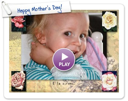 Click to play this Smilebox slideshow: Happy Mother's Day!
