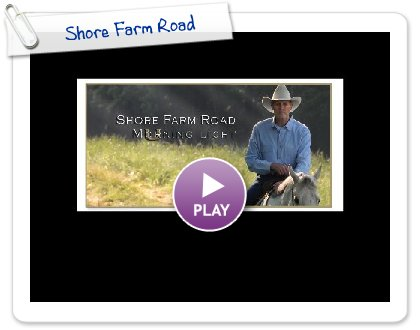 Click to play this Smilebox slideshow: Shore Farm Road
