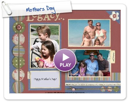 Click to play this Smilebox scrapbook: Mothers Day