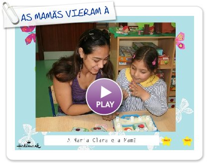Click to play this Smilebox slideshow: AS MAMÃS VIERAM À ESCOLA