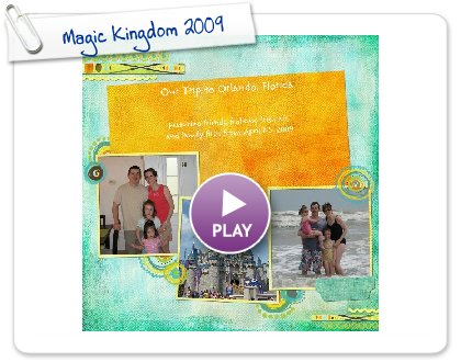 Click to play this Smilebox scrapbook: Magic Kingdom 2009