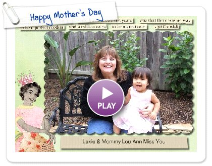Click to play this Smilebox greeting: Happy Mother's Day