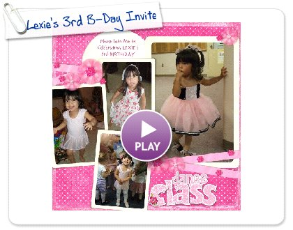 Click to play this Smilebox scrapbook: Lexie's 3rd B-Day Invite