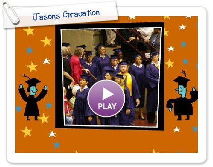 Click to play this Smilebox slideshow: Jasons Grauation