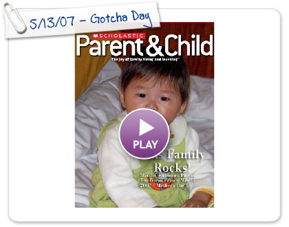 Click to play this Smilebox postcard: 5/13/07 - Gotcha Day