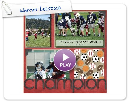 Click to play this Smilebox scrapbook: Warrior Lacrosse