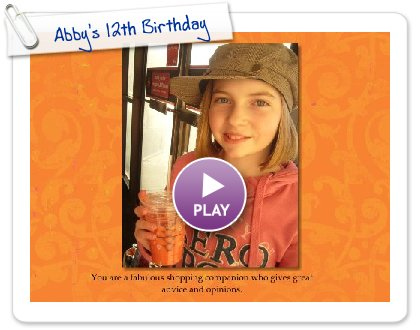 Click to play this Smilebox greeting: Abby's 12th Birthday