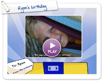 Click to play this Smilebox greeting: Ryan's birthday