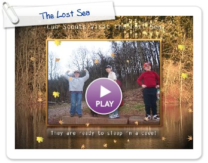 Click to play this Smilebox slideshow: The Lost Sea