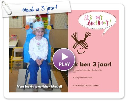 Click to play this Smilebox invite: Maud is 3 jaar!