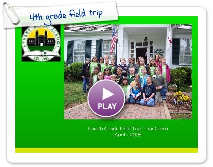 Click to play this Smilebox slideshow: 4th grade field trip