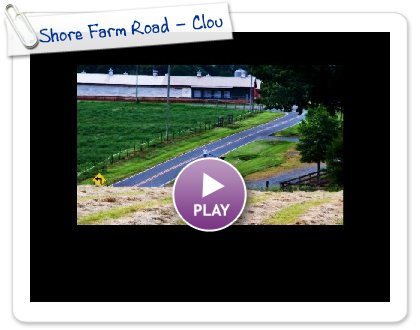 Click to play this Smilebox slideshow: Shore Farm Road - Clouds