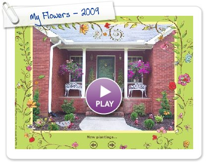 Click to play this Smilebox slideshow: My Flowers - 2009