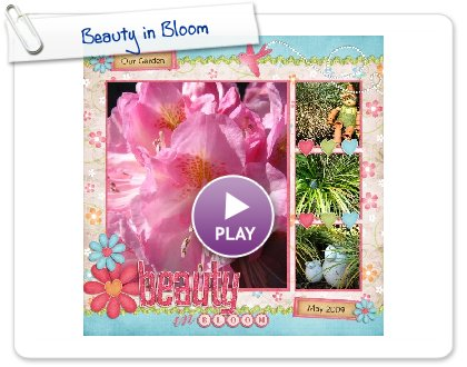 Click to play this Smilebox scrapbook: Beauty in Bloom