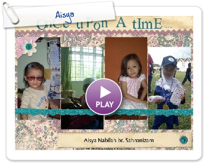 Click to play this Smilebox scrapbook: Aisya