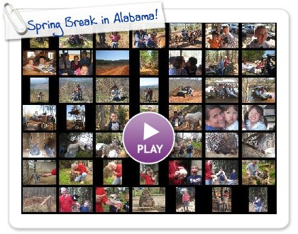 Click to play this Smilebox slideshow: Spring Break in Alabama!