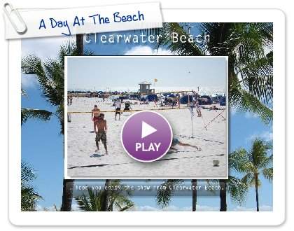Click to play this Smilebox slideshow: A Day At The Beach