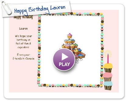 Click to play this Smilebox greeting: Happy Birthday Lauren