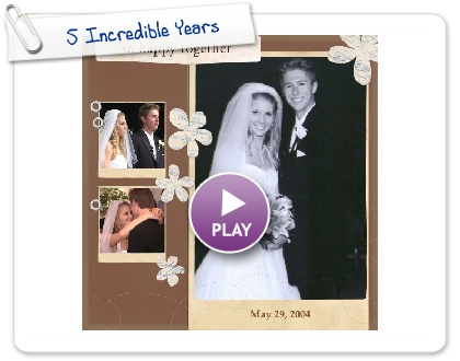 Click to play this Smilebox photobook: 5 Incredible Years
